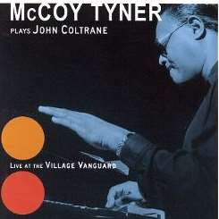 McCoy Tyner Plays John Coltrane at the Village Vanguard - McCoy Tyner